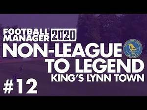 Non-League to Legend FM20 | KING'S LYNN | Part 12 | I BROKE MARRIOTT | Football Manager 2020