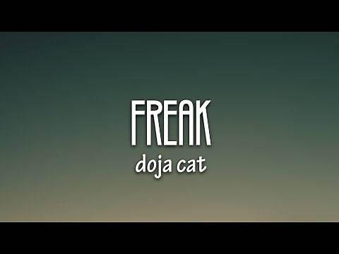 "Doja Cat - Freak (Lyrics)   ""freak like me, you want a good girl that does bad things to you"""
