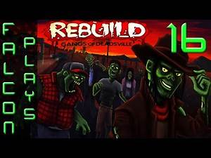 Rebuild 3: Gangs of Deadsville - Hands off the Sausage - Let's Play Part 16