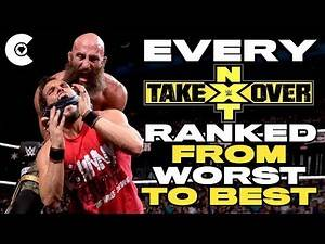 Every NXT TakeOver Ranked From WORST To BEST