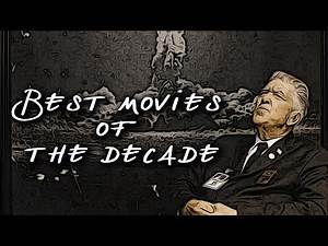 TOP 50 MOVIES OF THE DECADE (2010 - 2019)