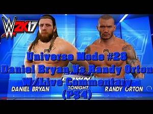 WWE 2K17 Universe Mode #28 - Daniel Bryan Vs Randy Orton W/Live Commentary (PS4)