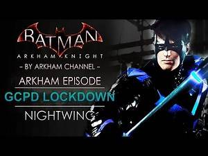 Batman: Arkham Knight – Nightwing: GCPD Lockdown (Full Walkthrough)