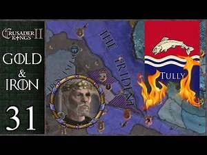Game of Thrones: Gold and Iron #31 - Tully's Extinction - Crusader Kings 2 Mods