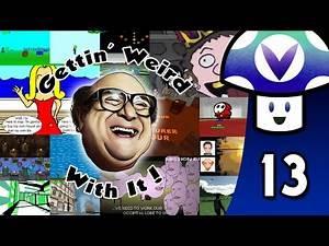[Vinesauce] Vinny - Gettin' Weird With It (part 13)