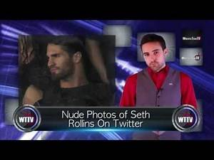 Nude Pictures of Seth Rollins Leaked! New Hall of Famer Revealed! - WTTV News