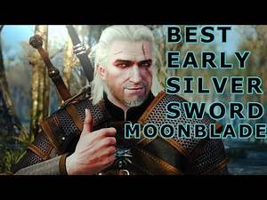 The Witcher 3 Best Early Sword Location- The MoonBlade Relic Silver Starter Sword