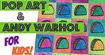 Pop Art & Andy Warhol for Kids