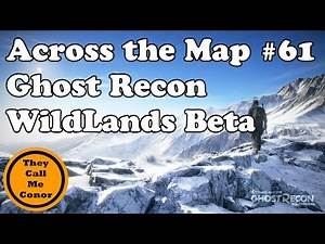 Across the Map #61 Ghost Recon Wildlands Beta walk across the Map TimeLapse Video