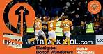 Match Highlights | Blackpool 2 Bolton Wanderers 1