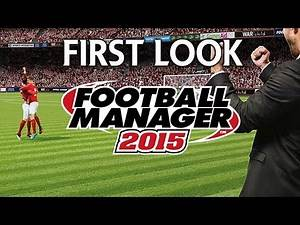 Football Manager 2015 | First Look & Gameplay