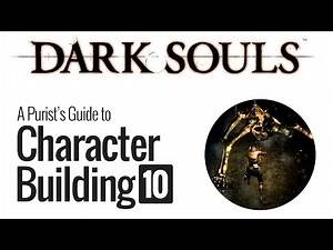 Dark Souls - A Purist's Guide to Character Building, Pt.10