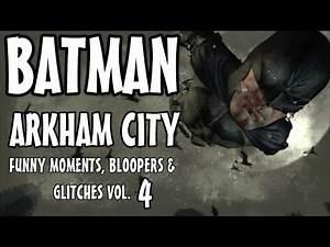 Batman Arkham City - Funny Moments, Bloopers & Glitches Vol.4