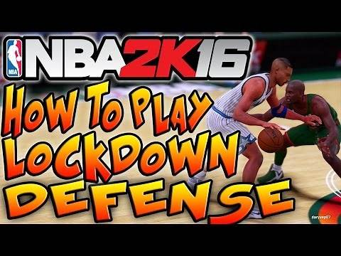 NBA 2K16 Tips and Tricks - HOW TO PLAY LOCKDOWN DEFENSE IN NBA 2K16