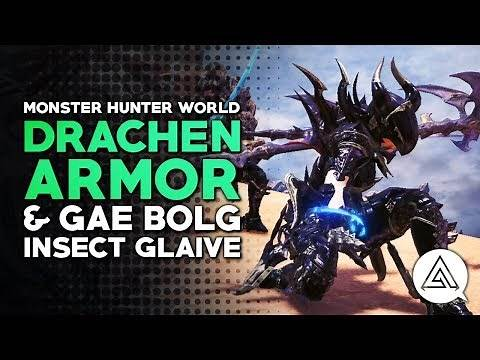 Monster Hunter World | Behemoth 'Drachen' Armor & Gae Bolg Insect Glaive in Depth