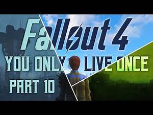 Fallout 4: You Only Live Once - Part 10 - Superior Firepower