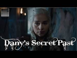 Dany's Secret Past? Game of Thrones Season 8 Theory