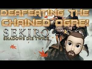 How to Defeat the Chained Ogre - Sekiro 3