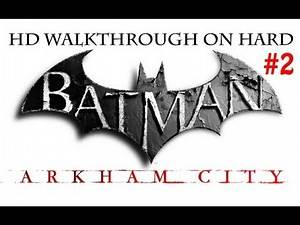 """Batman Arkham City"", HD walkthrough (Hard), Part 2 - Welcome to Arkham City"