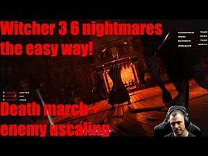 Witcher 3 6 nightmares on death march enemy upscaling