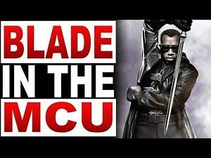 How To Bring Blade The Vampire Hunter To The Marvel Cinematic Universe!