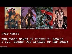 The Sword Women of Robert E. Howard & C.L. Moore: The Lineage of Red Sonja