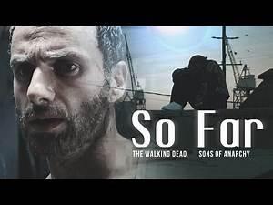 Sons of Anarchy | The Walking Dead || So Far