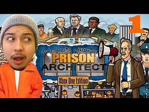 Prison Architect: Xbox One Edition Gameplay Walthrough [Part 1] Let's Play Review