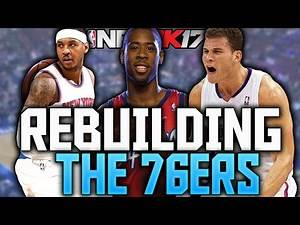 NBA 2K17 MY LEAGUE: REBUILDING THE 76ERS!!! SO MANY SUPERSTARS!!!!
