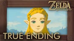Zelda Breath of the Wild - True Ending (Secret Ending)