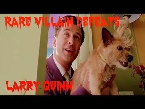 Rare Villain Defeats: Larry Quinn
