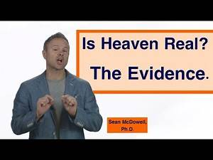 How Can We Know Heaven Exists? SeanMcDowell.org