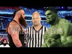 Braun Strowman vs Hulk Stone Cold Special Guest Referee