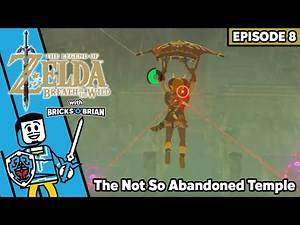 The Not So Abandoned Temple - Legend of Zelda Breath of the Wild with Bricks 'O' Brian!