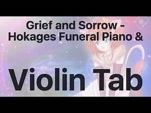 Learn Grief and Sorrow - Hokages Funeral Piano & on Violin - How to Play Tutorial