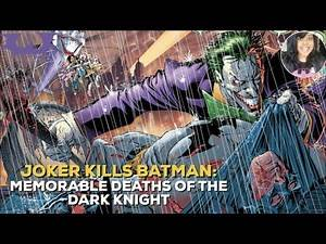 JOKER KILLS BATMAN: MEMORABLE DEATHS OF THE DARK KNIGHT