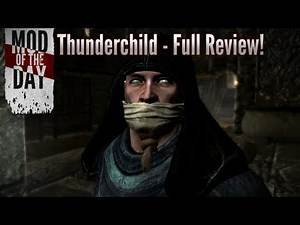 Skyrim Mod of the Day - Episode 243: Thunderchild (Full Review & Walkthrough)