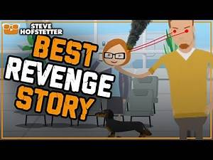 Best Revenge Story Ever Told (Animated) - Steve Hofstetter