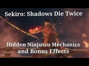 Sekiro: Shadows Die Twice - Hidden Ninjutsu Mechanics and Bonus Effects