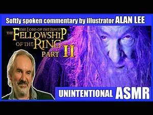 Alan Lee LOTR : Fellowship of the Ring Audio Commentary Part 2 (Unintentional ASMR)