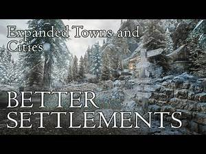 Skyrim Mods: Better Settlements - Expanded Towns and Cities