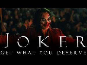 Arthur Fleck | You Get What You F*king Deserve | Joker