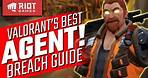 The BEST Agent in VALORANT! - Breach Guide