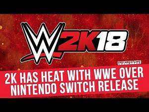 2K Has Heat With WWE Over The Nintendo Switch Release