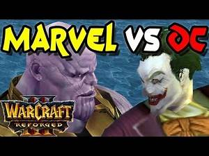 Warcraft 3 Reforged | Marvel vs DC