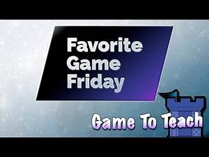 Favorite Game Friday Game To Teach
