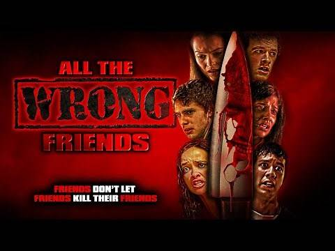 ALL THE WRONG FRIENDS 🎬 Full Horror Movie 🎬 Movies English hd 2020