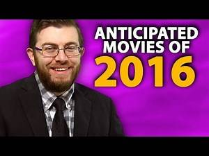 2016 In Film: Most & Least Anticipated Movies!