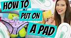 HOW TO PUT ON A PAD!!!! DEMO! ♥