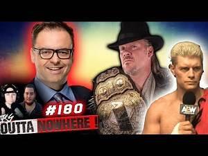 OUTTA NOWHERE #180 - AEW vs NXT Ratings - WWE NEWS & Rumors